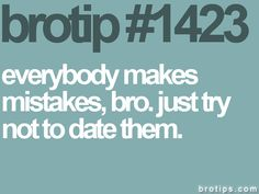 brotip 1423...or be them