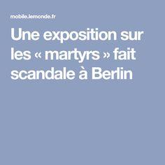 Une exposition sur les «martyrs» fait scandale à Berlin