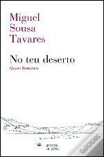 Há viagens sem regresso nem repetição.   Depois de Equador e Rio das Flores, ambos campeões de vendas em Portugal, Miguel Sousa Tavares apresenta aos leitores o romance No teu deserto.