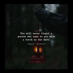 You will never forget a person who..
