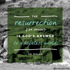 challies Resurrection Day quotes on resurrection - Google Search Love Me Quotes, Wise Quotes, Quote Of The Day, Inspirational Quotes, Great Are You Lord, Joy Of The Lord, Christian Life, Christian Quotes, Blessed Assurance