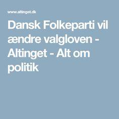 Dansk Folkeparti vil ændre valgloven  - Altinget - Alt om politik