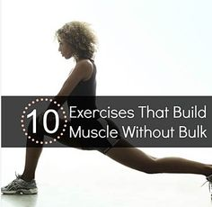 10 Exercises That Build Muscle Without Bulk   Workout http://sulia.com/my_thoughts/de80d685-33bd-4e4e-a5e4-692c7d39c9a8/?source=pin&action=share&ux=mono&btn=big&form_factor=desktop&sharer_id=0&is_sharer_author=false