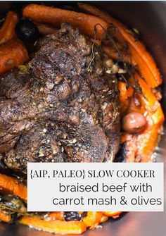 Slow Cooker Beef with Carrot Mash & Olives - one pot meal {AIP, paleo}