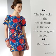 The best color in the whole world is one that looks good on you ~ Coco Chanel #fashion #quote