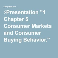 "⚡Presentation ""1 Chapter 5 Consumer Markets and Consumer Buying Behavior."""