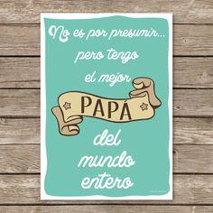 """Lámina """"El mejor papá del mundo"""", perfecta para regalar el Día del Padre, porque ellos se merecen esto y ¡mucho más! ¡Y podéis personalizarla ..."""