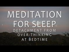 Meditation for Sleep: Detachment from Over-Thinking at Bedtime (Guided Meditatio… Deep Sleep Meditation, Bedtime Meditation, Yoga Nidra Meditation, Meditation For Anxiety, Meditation For Beginners, Meditation Techniques, Meditation Music, Mindfulness Meditation, Guided Meditation