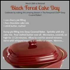 Celebrate National Black Forest Cake Day with this yummy recipe! Pampered Chef Desserts, Pampered Chef Party, Chef Dishes, Food Dishes, Side Dishes, Baker Recipes, Cooking Recipes, Soup Recipes, Recipies