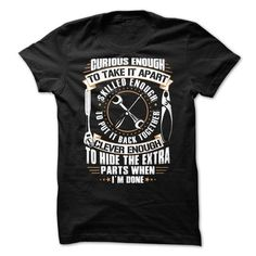 MECHANIC CURIOUS ENOUGH TO TAKE IT APART - SKILLED ENOUGH TO PUT IT BACK TOGETHER T-Shirt Hoodie Sweatshirts ioo