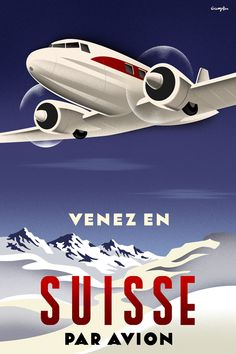 """Suisse (Swiss) French vintage style travel poster Art Print, DC 3 flys over the Swiss alps, with the headline """"Come to Switzerland by Air"""": Ski Posters, Art Deco Posters, Poster Ads, Vintage Advertisements, Vintage Ads, Vintage Airline, Vintage Style, French Vintage, Travel Ads"""