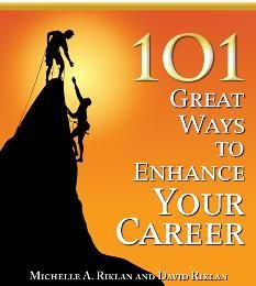 Book: 101 Great Ways to Enhance Your Career - by Lisa Rangel of Chameleon Resumes