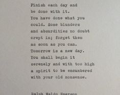 ralph waldo emerson quotes finish each day Ralph Waldo Emerson, Quotes Dream, Quotes To Live By, Me Quotes, Being Done Quotes, Truth Quotes, Quotes By Women, Judging Others Quotes, Rough Day Quotes