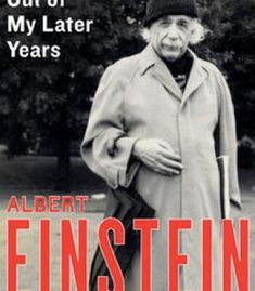 Out Of My Later Years: The Scientist Philosopher And Man Portrayed Through His Own Words PDF
