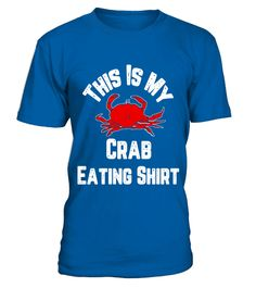 eec11ceb This Is My Crab Eating Shirt Foodie Funny Seafood T-Shirt . Special Offer