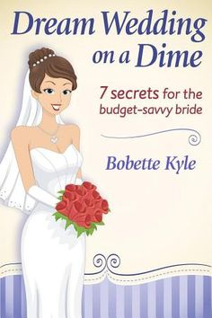 Dream Wedding on a Dime: 7 secrets for the budget savvy bride by Bobette Kyle, is for those who cannot afford the average cost of a wedding or want to spend less. Loaded with secrets and tips on every imaginable aspect of planning an affordable wedding, this ebook has links to current resources. (a LinkUp Publishing book available at Google Play.)