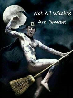shout out to all the male witches!!!