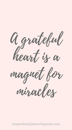 A grateful heart is a magnet for miracles Inspirational Quote about Gratitude – Visit us at InspirationalQuot… for the best inspirational quotes! Great Quotes, Me Quotes, Motivational Quotes, Crush Quotes, Work Quotes, Good Things Quotes, Inspirational Quotes About Happiness, Qoutes, Good Day Quotes