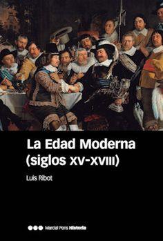 La Edad Moderna : (siglos XV-XVIII), 2016 http://absysnetweb.bbtk.ull.es/cgi-bin/abnetopac01?TITN=546344