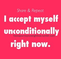 """In the film """"Hungry for Change"""" Dr. Christiane Northrup says to repeat this affirmation to yourself in the mirror twice daily for 30 days.  This affirmation really resonates with me."""