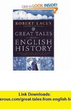 Great Tales from English History: The Truth About King Arthur, Lady Godiva, Richard the Lionheart, and More by Robert Lacey Books Australia, Lady Godiva, King Arthur, Ebooks, English, History, Reading, Tutorials, Pdf