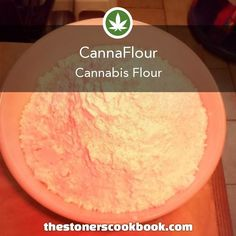 CannaFlour from the The Stoner's Cookbook () weedrecipes Weed Recipes, Marijuana Recipes, Cooking Recipes, Cannabis Edibles, Stoner Food, Cannabis Cookbook, Incredible Edibles, Special Recipes, Gastronomia
