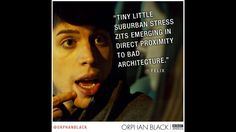 Think this is my fave: Felix's Best Zingers | Photo Galleries | #Orphan Black | BBC America