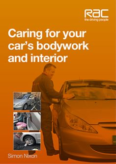 Caring for your car's bodywork and interior by Simon Nixon