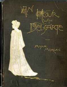 My Hour with Delsarte  | by Hopkins Rare Books, Manuscripts, & Archives