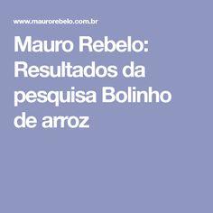 Mauro Rebelo: Resultados da pesquisa Bolinho de arroz