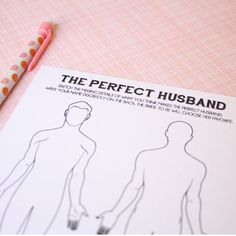 Bridal shower game. Have every guest draw their perfect man; the results are bound to be hilarious.