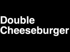 Learn the proper way to say and pronounce the name Double Cheeseburger the McDonald's Hamburger in English. McDonald's Restaurant Menu Item Nutrition Facts C. Hamburger Menu, Mcdonald Menu, Mcdonald's Restaurant, How To Pronounce, Menu Items, Nutrition
