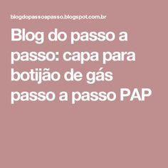 Blog do passo a passo: capa para botijão de gás passo a passo PAP