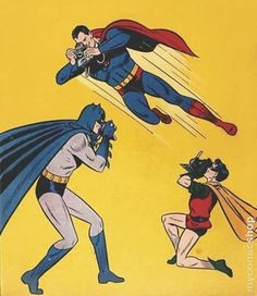SUPERMAN, BATMAN and ROBIN!