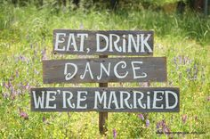 Reception Wedding Sign EAT DRINK DANCE We're Married Rustic Wood sign Happily Every after Sign