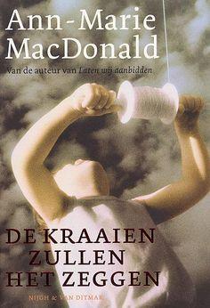 De Kraaien Zullen het Zeggen, Ann-Marie MacDonald