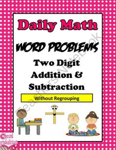 Daily Math Word Problems - 2 Digit Addition and Subtraction Without Regrouping from Secondgradealicious on TeachersNotebook.com -  (22 pages)  - This is a booklet with 20 math word problems (10 Addition and 10 Subtraction) without regrouping.