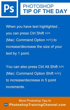 When you have text highlighted in Photoshop, you can press Ctrl Shift >/< (Mac: Command Option >/<) to increase/decrease the size of your text by 1 point. You can also press Ctrl Alt Shift >/< (Mac: Command Option Shift >/<) to increase/decrease in 5 point increments.