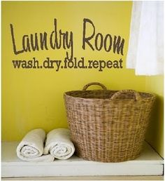 wash.dry.fold.repeat. - fun idea for laundry room!