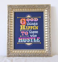 Good Things Happen to Those Who Hustle - Modern Cross stitch sampler pattern. $6.00, via Etsy.