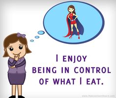I enjoy being in control of... Weight Loss Affirmations at http://www.makeavisionboard.com/weight-loss-affirmations