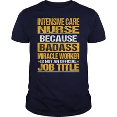 (Tshirt Discount) Awesome Tee For Intensive Care Nurse [Guys Tee, Lady Tee][Tshirt Best Selling] Hoodies Tee Shirts