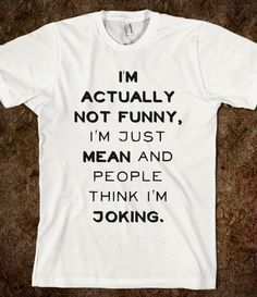633a6b91 Buy I'm Actually Not Funny - I'm Just Really Mean and People Think I'm  Joking Unisex Funny Saying T-Shirt Sarcasm Graphic Tee Casual White Tee  Shirt Cool at ...