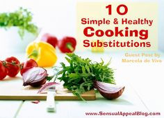 10 Simple and Healthy Cooking Substitutions {guest post}