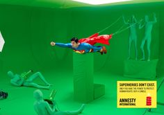 Super Heroes Don't Exist: Only you have the power to protect human rights.   Amnesty International  Advertising Agency: Air, Brussels, Belgium