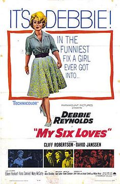 My Six Loves - this was such a cute movie - with Debbie Reynolds