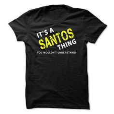 It is a SANTOS Thing Tee - #baby gift #gift amor. BUY NOW => https://www.sunfrog.com/No-Category/It-is-a-SANTOS-Thing-Tee-Black.html?68278