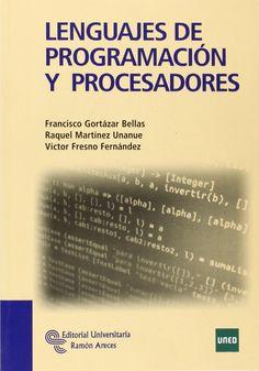 Lenguajes de programación y procesadores / Francisco Gortázar Bellas. 2012.
