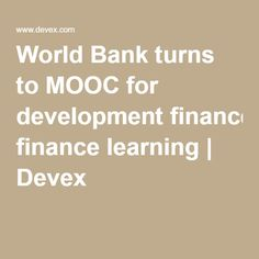 World Bank turns to MOOC for development finance learning | Devex
