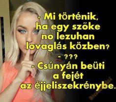 Napi szőke Me Too Meme, Funny Moments, Funny Quotes, Jokes, Lol, Happy, Stupid Things, Random, Humor